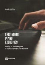 Ergonomic piano exercises-Ergonomic piano exercises-Music Schools and Conservatoires Advanced Level-Scores Advanced