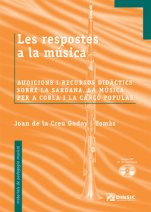 Responses to music. Performance and pedagogical resources for the Catalunya national dance (the Sardana), the instrumental group that accompanies it (the cobla) and folk music-Materials de pedagogia musical (in catalan)-Musical Pedagogy-University Level