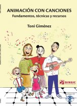 Animación con canciones. Fundamentos, técnicas y recursos.-Materiales de pedagogía musical-Music in General Education Pre-school-Music in General Education Primary School-Music in General Education Secondary School-Musical Pedagogy-University Level