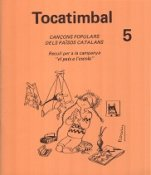Tocatimbal 5-Tocatimbal cançoner-Music Schools and Conservatoires Elementary Level-Music in General Education Pre-school-Traditional Music Catalonia