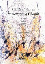 Three preludes in homage to Chopin-Instrumental Music (paper copy)-Scores Advanced