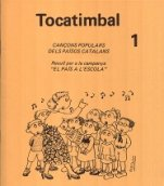 Tocatimbal 1-Tocatimbal cançoner-Music Schools and Conservatoires Elementary Level-Music in General Education Pre-school-Traditional Music Catalonia