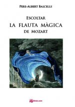 "Escoltar ""La flauta màgica"" de Mozart-Escoltant òpera-Music Schools and Conservatoires Intermediate Level-Music Schools and Conservatoires Advanced Level-Musicography-Musical Pedagogy-University Level"