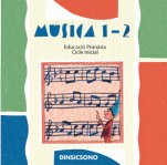 Música 1-2: CD-Educació Primària: Música Primer Cicle-Music in General Education Primary School